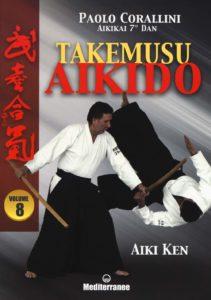 Takemusu Aikido Vol. 8 - Aiki Ken, Paolo Corallini